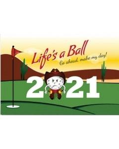 *Life's A Ball 2021 Calendar